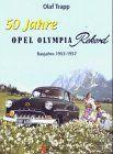50 Jahre Opel Olympia Rekord: Baujahre 1953 - 1957