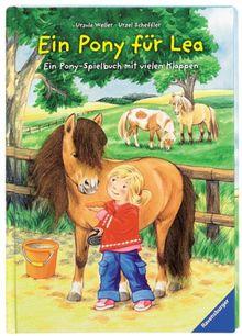 Ein Pony für Lea: Ein Pony-Spielbuch mit vielen Klappen