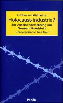 Gibt es wirklich eine Holocaust-Industrie? Zur Auseinandersetzung um Norman Finkelstein