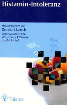 Histamin- Intoleranz. von Reinhart Jarisch