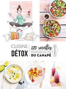 Cuisine détox : 120 recettes pour décoller du canapé