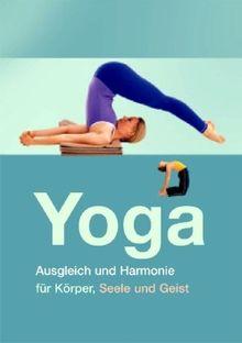 Yoga: Ausgleich und Harmonie für Körper, Seele und Geist