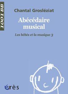 Les bébés et la musique : Volume 3, Abécédaire musical