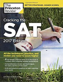 Cracking the SAT with 4 Practice Tests, 2017 Edition: All the Techniques, Practice, and Review You Need to Score Higher (College Test Preparation)