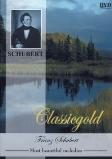 Franz Schubert: Most beautiful melodies (Classicgold Collection)