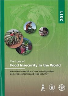 The State of Food Insecurity in the World 2011