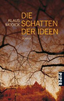 Die Schatten der Ideen: Roman