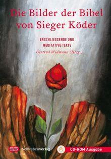 Die Bilder der Bibel von Sieger Köder, 1 CD-ROM Erschließende und meditative Texte. Alle Bilder der Bibel mit den Texten des Buches