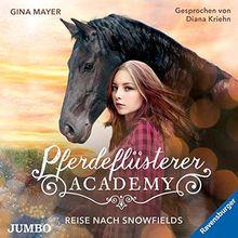 Pferdeflüsterer-Academy. Reise nach Snowfields (Die Pferdeflüsterer-Academy)