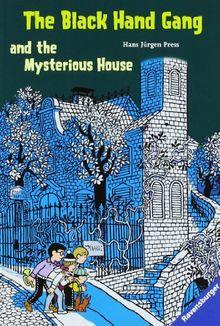 The Black Hand Gang and the Mysterious House: Englische Ausgabe mit vielen Vokabeln