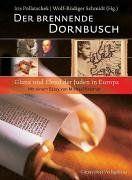 Der brennende Dornbusch. Glanz und Elend der Juden in Europa