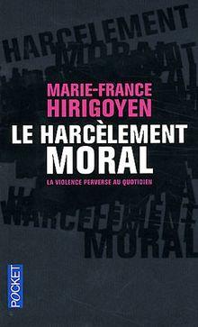 Le Harcelement Moral: La Violence Perverse Au Quotidien