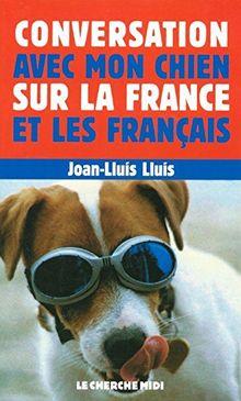 Conversation avec mon chien sur la France et les Français (Sens de Humour)