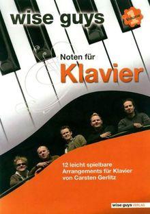 Wise Guys Noten für Klavier Vol. 1: 12 leicht spielbare Arrangements für Klavier von Carsten Gerlitz. Vol. 1. Klavier und Gesang. Spielbuch.: 12 ... Carsten Gerlitz. Songbook, Klavier und Gesang