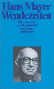 Wendezeiten: Über Deutsche und Deutschland (suhrkamp taschenbuch)