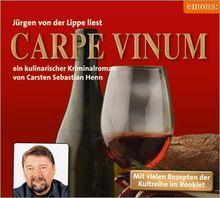 Carpe Vinum: Ein kulinarischer Kriminalroman - Der neue Fall von Julius Eichendorff
