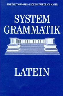 Cursus Latinus. System Grammatik Latein. Zu cursus latinus compactus, cursus novus compactus