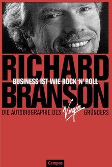 Business ist wie Rock'n'Roll: Die Autobiographie des Virgin-Gründers
