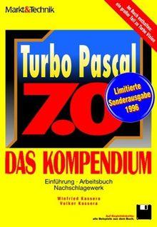 Turbo Pascal 7.0 - Das Kompendium