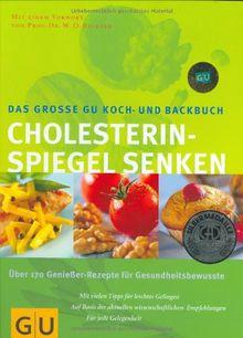 Cholesterinspiegel senken Das große GU Koch- und Backbuch: Über 170 Genießer-Rezepte für Gesundheitsbewusste. Mit vielen Tipps für leichtes Gelingen. ... Für jede Gelegenheit (GU Spezial)