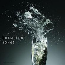 Champagner and Songs
