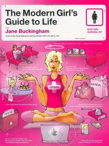 Modern Girl's Guide to Life, The (Modern Girl's Guides)
