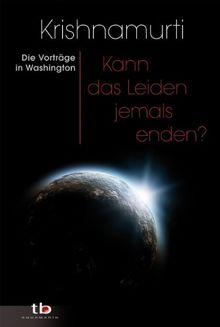 Kann das Leiden jemals enden? -: Die Vorträge in Washington