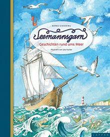 Seemannsgarn: Geschichten rund ums Meer