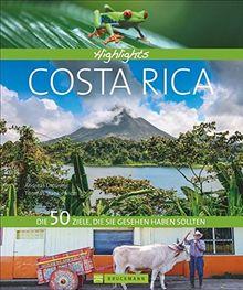 Highlights Costa Rica: Die 50 Ziele, die Sie gesehen haben sollten