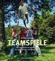 Teamspiele: Die 100 besten Gruppenspiele