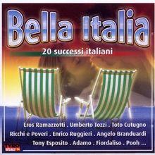 Bella Italia (Italien - Italo) u.a. mit Eros Ramazzotti, Umberto Tozi, Toto Cutugno, Ricchi e Poveri, Pooh, Adamo, Angelo Branduardi, Tony Exposito