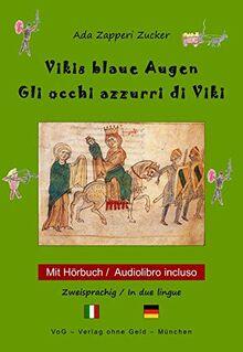 Vikis blaue Augen: Gli occhi azzurri di Viki. Ein zweisprachiges Kinderbuch, deutsch - italienisch mit Hörbuch (bilingual)