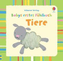 Babys erstes Fühlbuch: Tiere: ab 1 Monat