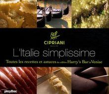 L'Italie simplissime : Toutes les recettes et astuces du célèbre Harry's Bar de Venise