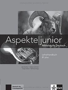 Aspekte junior B1 plus: Mittelstufe Deutsch. Lehrerhandbuch (Aspekte junior / Mittelstufe Deutsch)