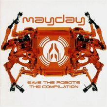 Mayday Compliation Vol. 11 - Save The Robots