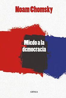 El miedo a la democracia (Letras de Crítica)