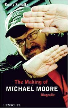 The Making of Michael Moore. Biografie