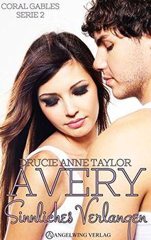Avery: Sinnliches Verlangen (Coral Gables Serie)