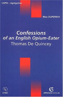 Confessions of an English Opium-Eater, Thomas De Quincey (Cned Colin Lang)