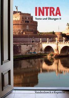 Intra. Lehrgang für Latein ab Klasse 5 oder 6: Intra: Intra Texte und Übungen II. Lehrgang für Latein ab Klasse 5 oder 6