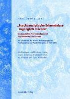 """""""Psychoanalytische Erkenntnisse zugänglich machen"""": Sechzig Jahre Psychonalyse und Psychotherapie in Bremen - Zur Geschichte der Bremer Arbeitsgruppe ... und Psychotherapie e.V. (BAPP) 1951-2011"""