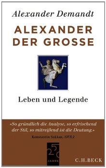Alexander der Große: Leben und Legende