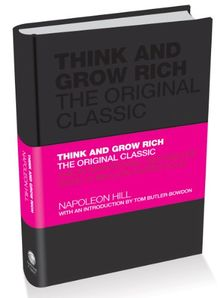 Think and Grow Rich: The Original Classic: The Original Classic Text