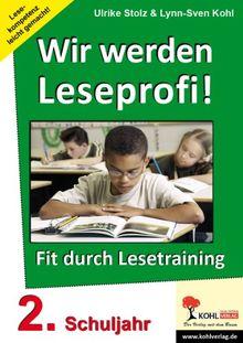 Wir werden Leseprofi, Fit durch Lesetraining: 2. Schuljahr