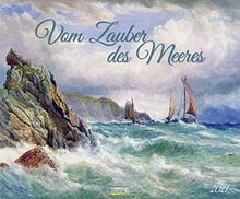 Vom Zauber des Meeres 2021: Kunstkalender der Meer-Landschaft. Großer Wandkalender mit Werken von Künstlern aus Realismus bis Expressionismus. Querformat 55 x 45,5 cm.