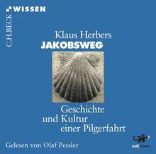 Jakobsweg: Geschichte und Kultur einer Pilgerfahrt