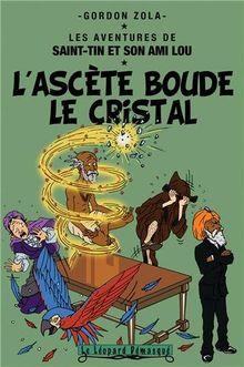 Les aventures de Saint-Tin et son ami Lou, Tome 18 : L'ascète boude le cristal