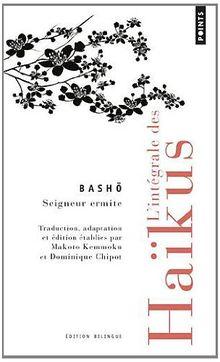 L Integrale Des Haikus Edition Bilingue Francais Japonais
