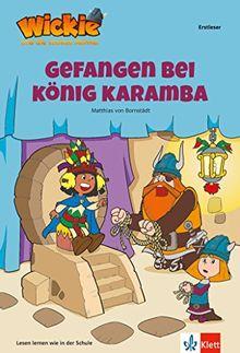 Wickie und die starken Männer - Gefangen bei König Karamba: Lesen lernen - Erstleser - ab 7 Jahren
